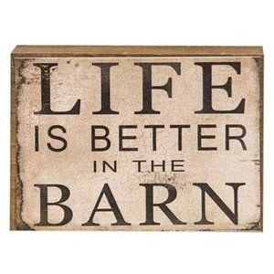 Life is Better in the Barn Wooden Block